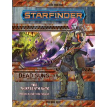 Starfinder Adventure Path: The Thirteenth Gate (Dead Suns 5 of 6) - EN