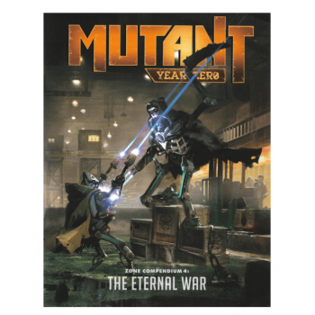 Mutant: Year Zero Zone Compendium 4: The Eternal War - EN