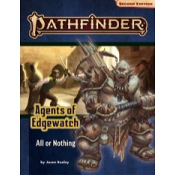 Pathfinder Adventure Path: All or Nothing (Agents of Edgewatch 3 of 6) (P2) - EN