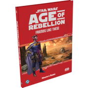 FFG - Star Wars Age of Rebellion: Friends Like These - EN
