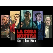 La Cosa Nostra: Guns for Hire - EN