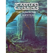 Castles and Crusades RPG: The Dungeons of Aufstrag - EN