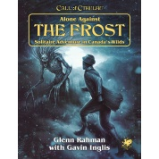 Call of Cthulhu RPG - Alone Against the Frost Solitaire Adventure in Canada's Wilds - EN