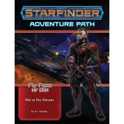 Starfinder Adventure Path: We're No Heroes (Fly Free or Die 1 of 6) - EN