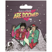 Bill and Ted Are Doomed Pin
